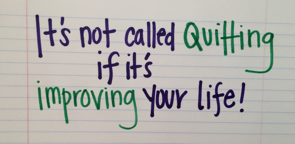 Quitting isn't just for Losers